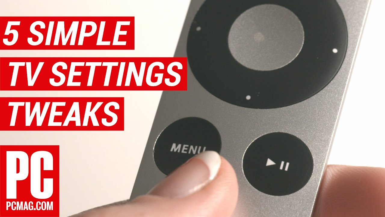 5 Simple Tweaks to Get the Best Picture Settings for Your TV