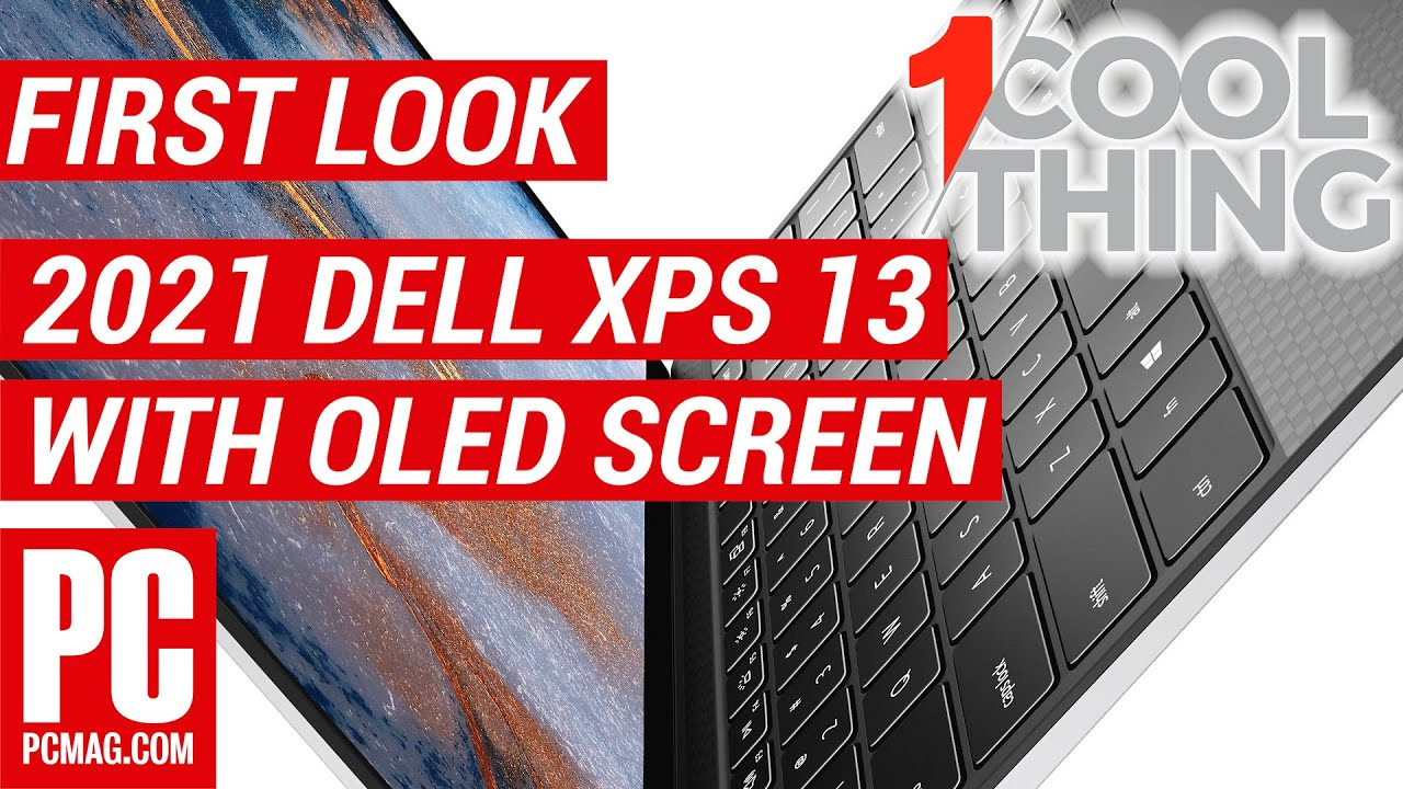 First Look at Dell's 2021 XPS 13 OLED: Premium Ultraportable Meets Brilliant New Display